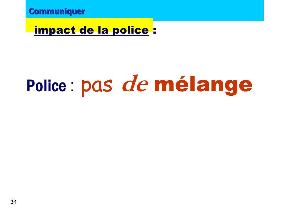 impact de la police : Police : pas de mélange