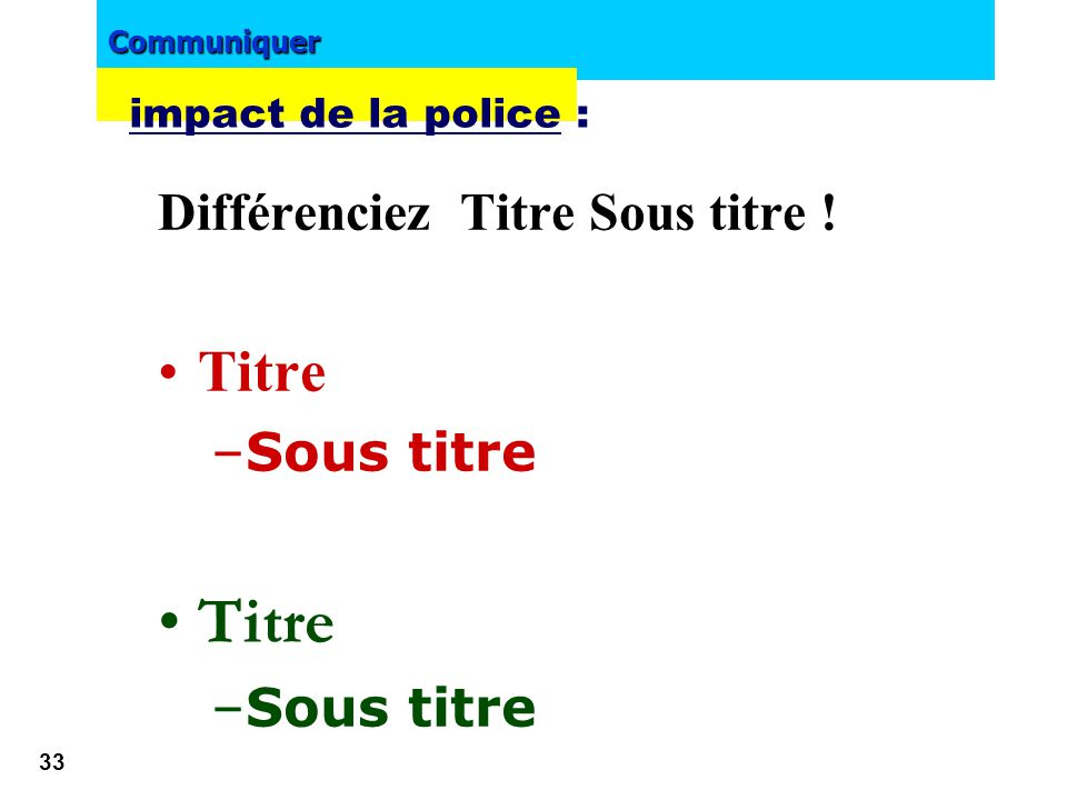 impact de la police : Différenciez Titre Sous titre ! Titre Sous titre