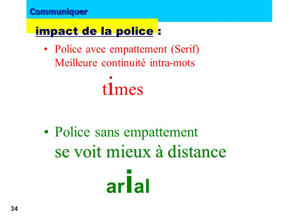 Police sans empattement se voit mieux à distance arial