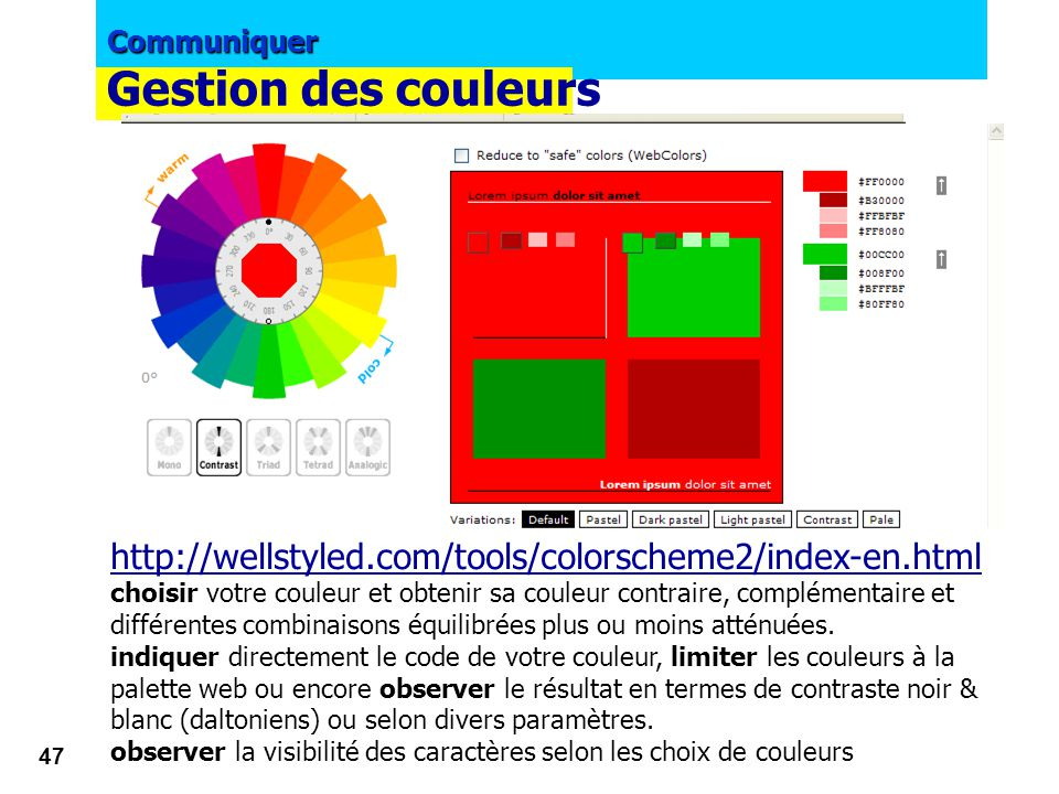 Gestion des couleurs http://wellstyled.com/tools/colorscheme2/index-en.html.