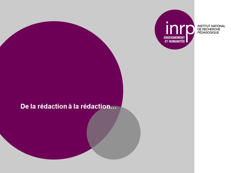 De la rédaction à la rédaction…