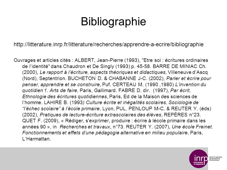 Bibliographie http://litterature.inrp.fr/litterature/recherches/apprendre-a-ecrire/bibliographie.