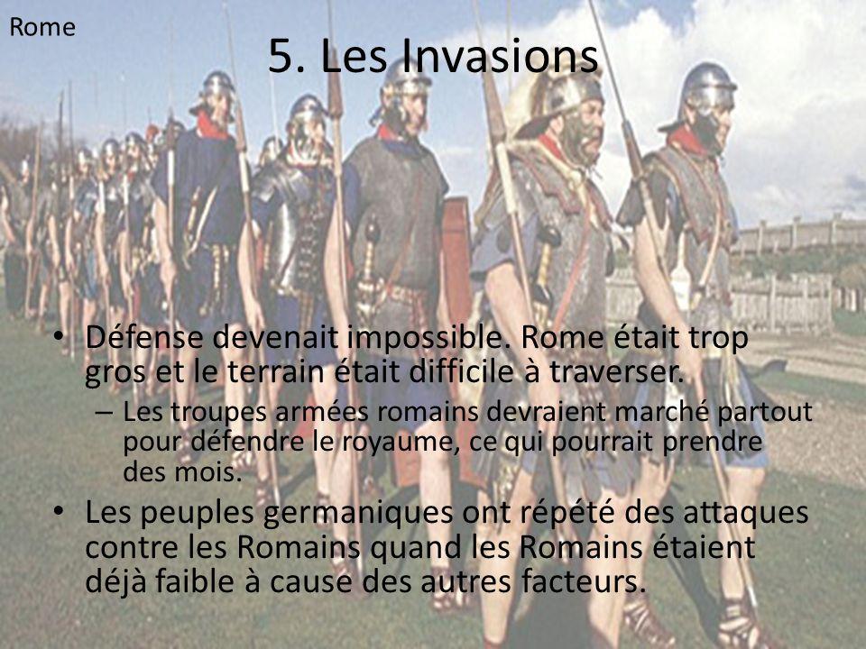 Rome 5. Les Invasions. Défense devenait impossible. Rome était trop gros et le terrain était difficile à traverser.