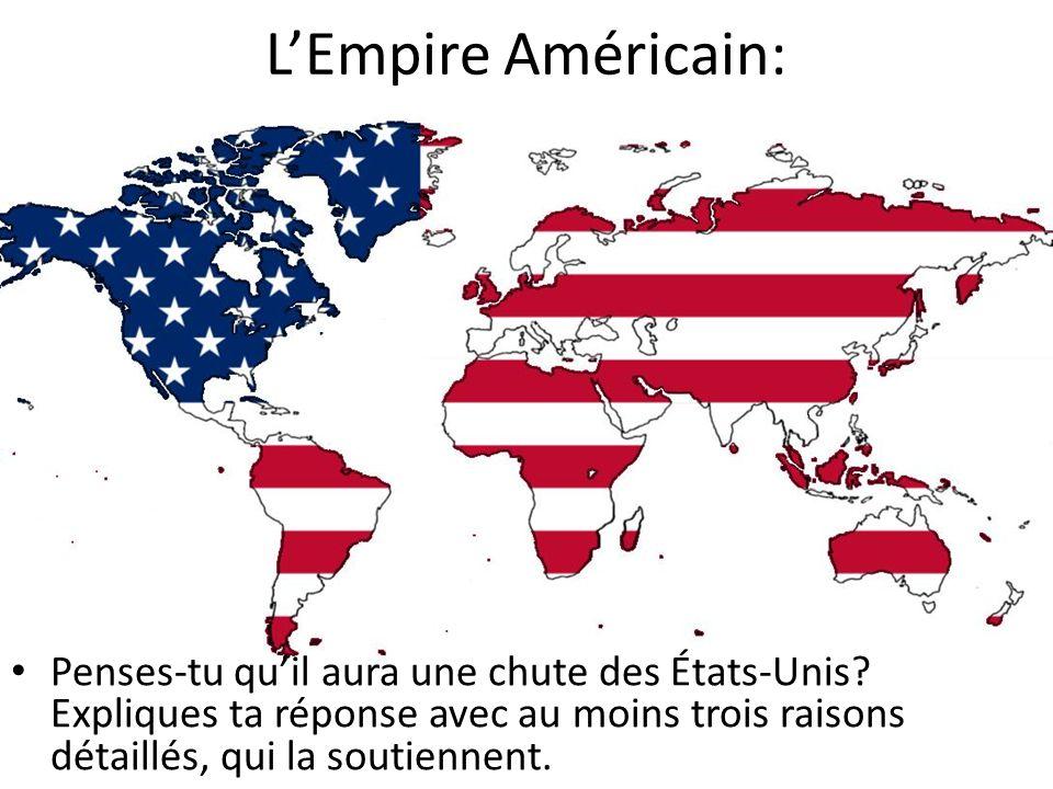 L'Empire Américain: Penses-tu qu'il aura une chute des États-Unis.