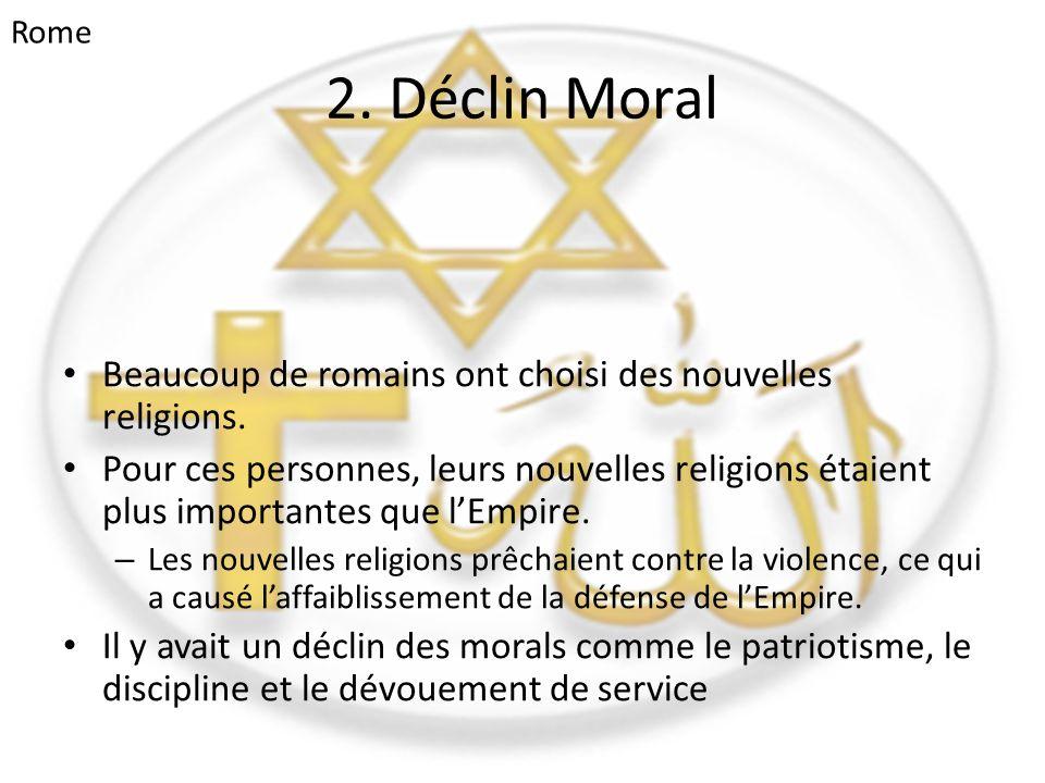 Rome 2. Déclin Moral. Beaucoup de romains ont choisi des nouvelles religions.