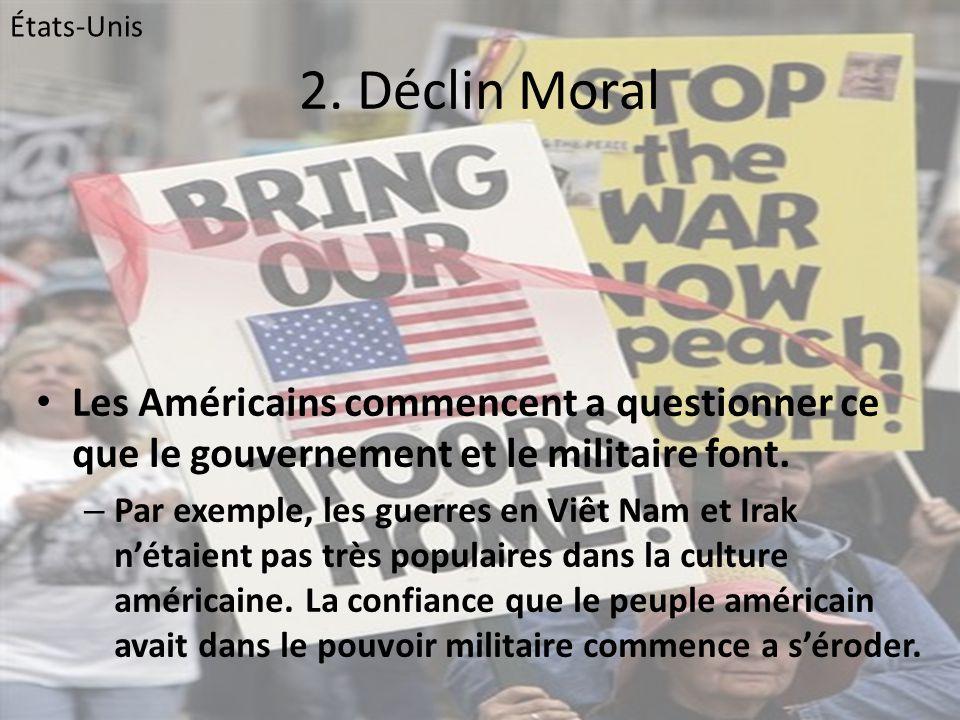 États-Unis 2. Déclin Moral. Les Américains commencent a questionner ce que le gouvernement et le militaire font.