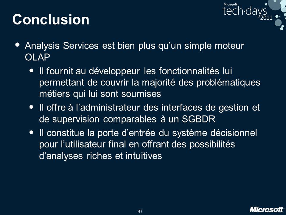 Conclusion Analysis Services est bien plus qu'un simple moteur OLAP