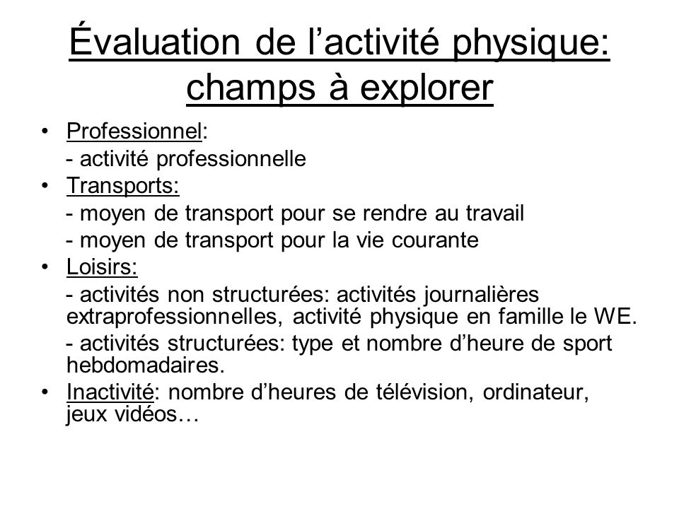 Évaluation de l'activité physique: champs à explorer