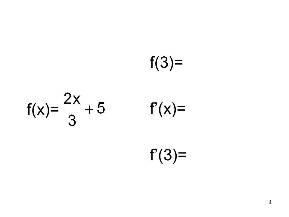 f(x)= f(3)= f'(x)= f'(3)=