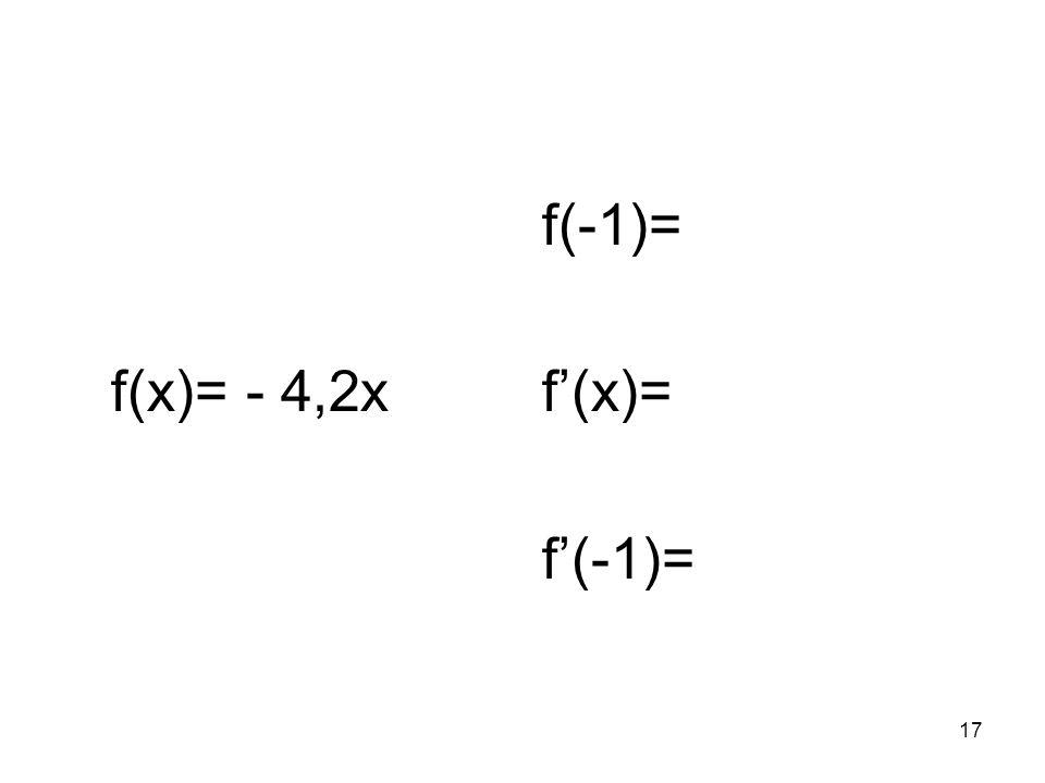 f(x)= - 4,2x f(-1)= f'(x)= f'(-1)=