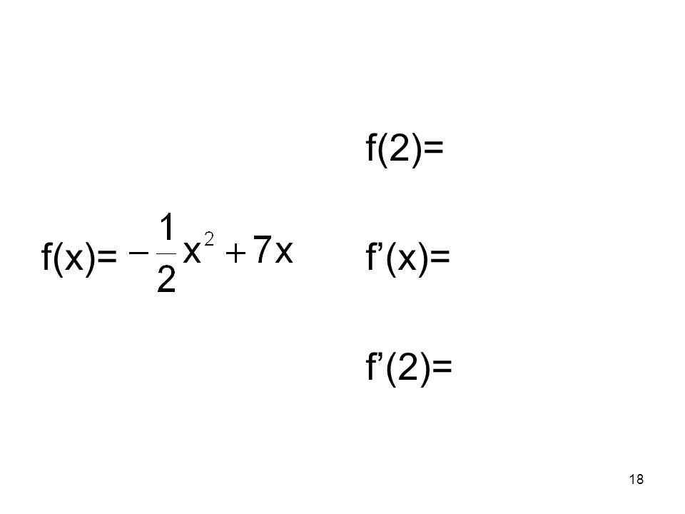 f(x)= f(2)= f'(x)= f'(2)=