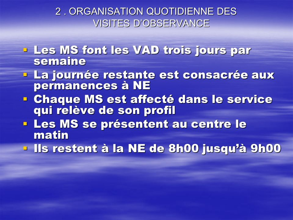 2 . ORGANISATION QUOTIDIENNE DES VISITES D'OBSERVANCE