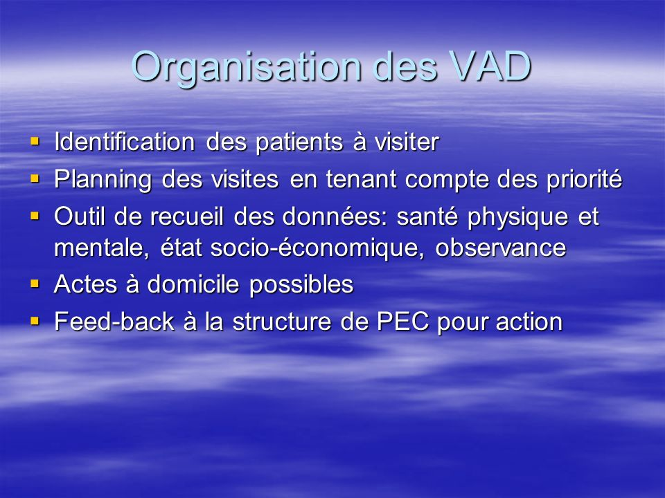 Organisation des VAD Identification des patients à visiter