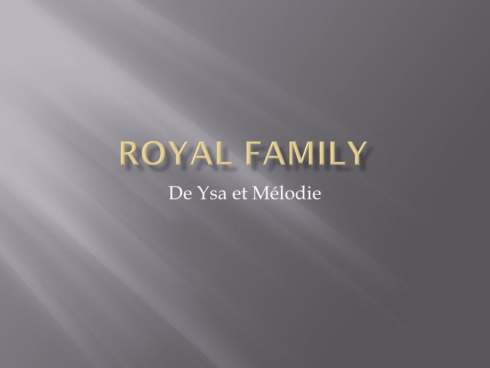 Royal FamilY De Ysa et Mélodie