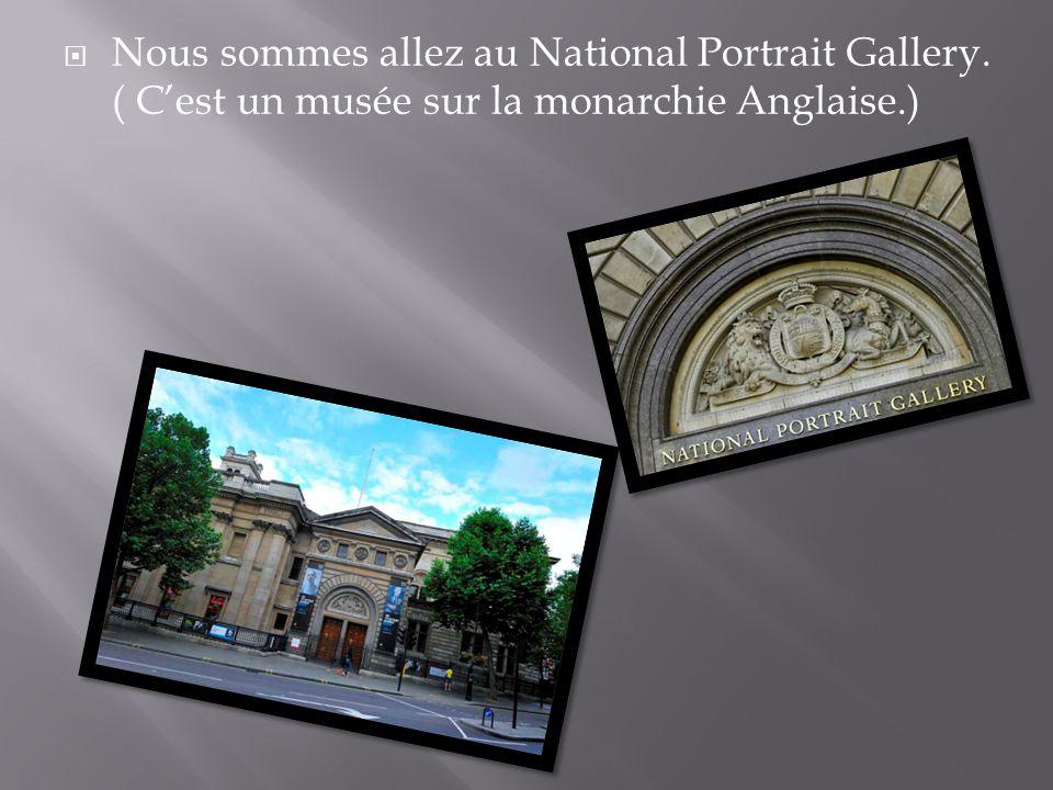 Nous sommes allez au National Portrait Gallery