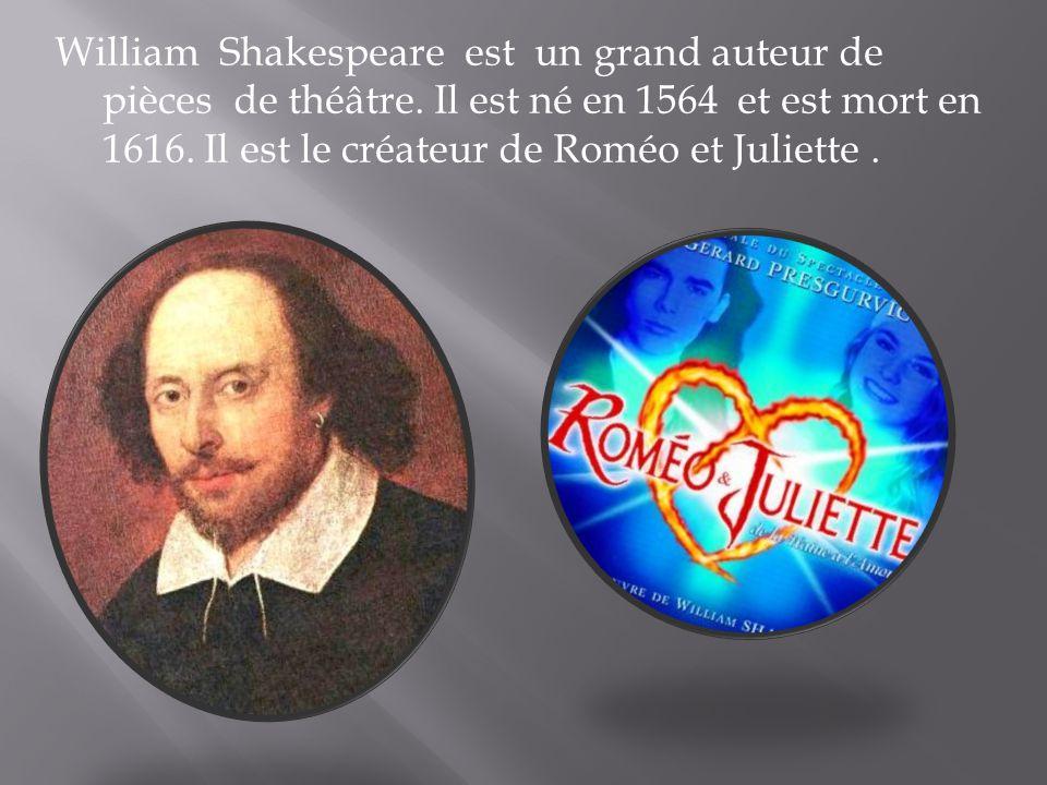 William Shakespeare est un grand auteur de pièces de théâtre