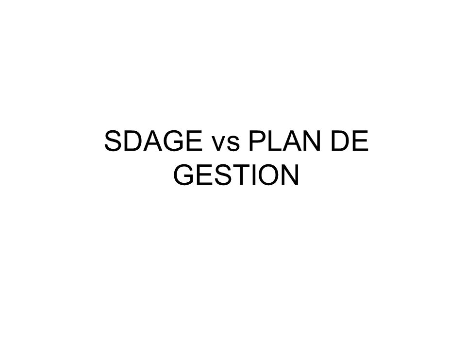 SDAGE vs PLAN DE GESTION