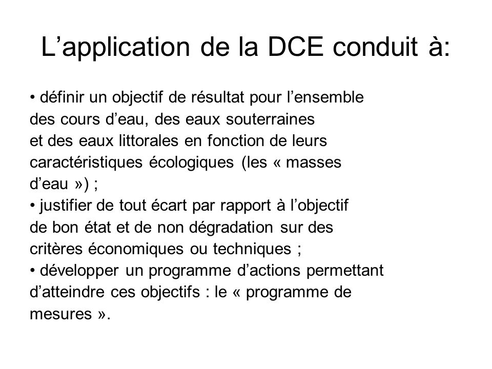 L'application de la DCE conduit à: