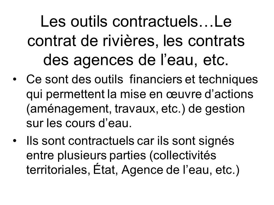 Les outils contractuels…Le contrat de rivières, les contrats des agences de l'eau, etc.