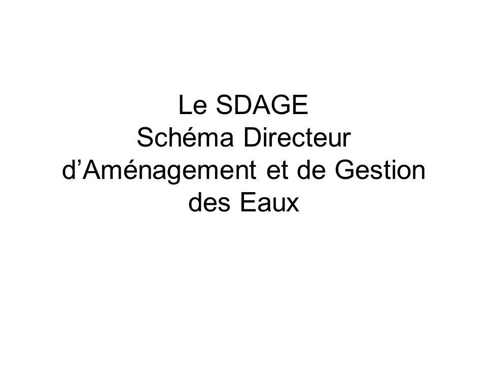 Le SDAGE Schéma Directeur d'Aménagement et de Gestion des Eaux