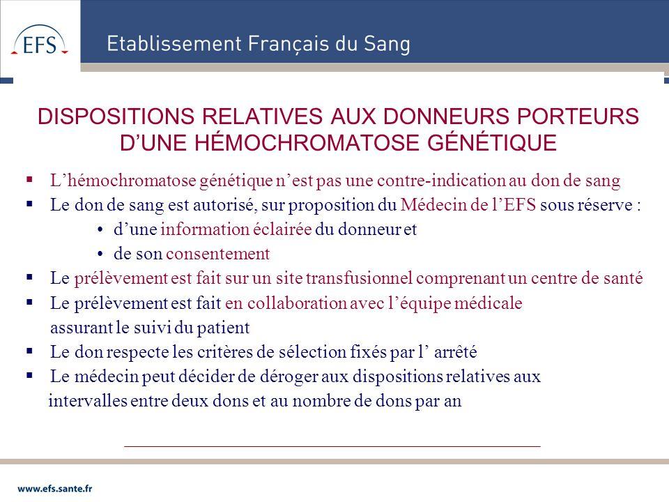 DISPOSITIONS RELATIVES AUX DONNEURS PORTEURS D'UNE HÉMOCHROMATOSE GÉNÉTIQUE