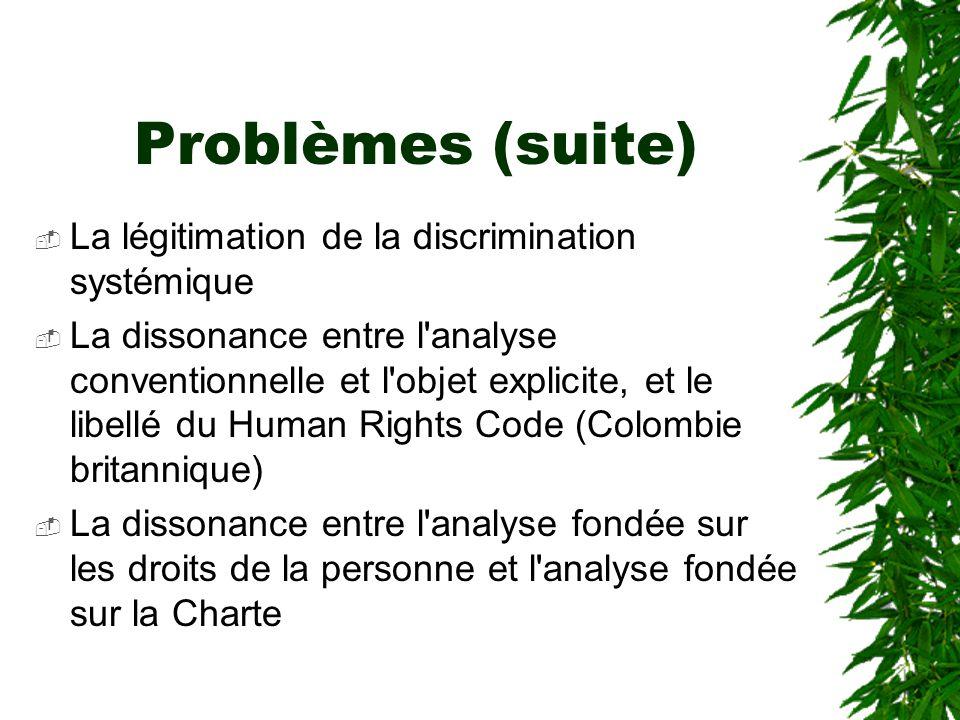 Problèmes (suite) La légitimation de la discrimination systémique