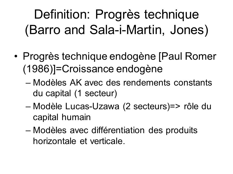 Definition: Progrès technique (Barro and Sala-i-Martin, Jones)