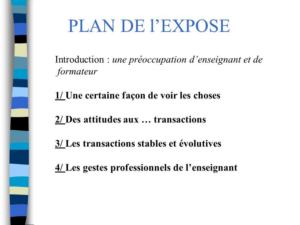 PLAN DE l'EXPOSE Introduction : une préoccupation d'enseignant et de