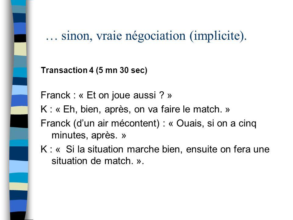 … sinon, vraie négociation (implicite).