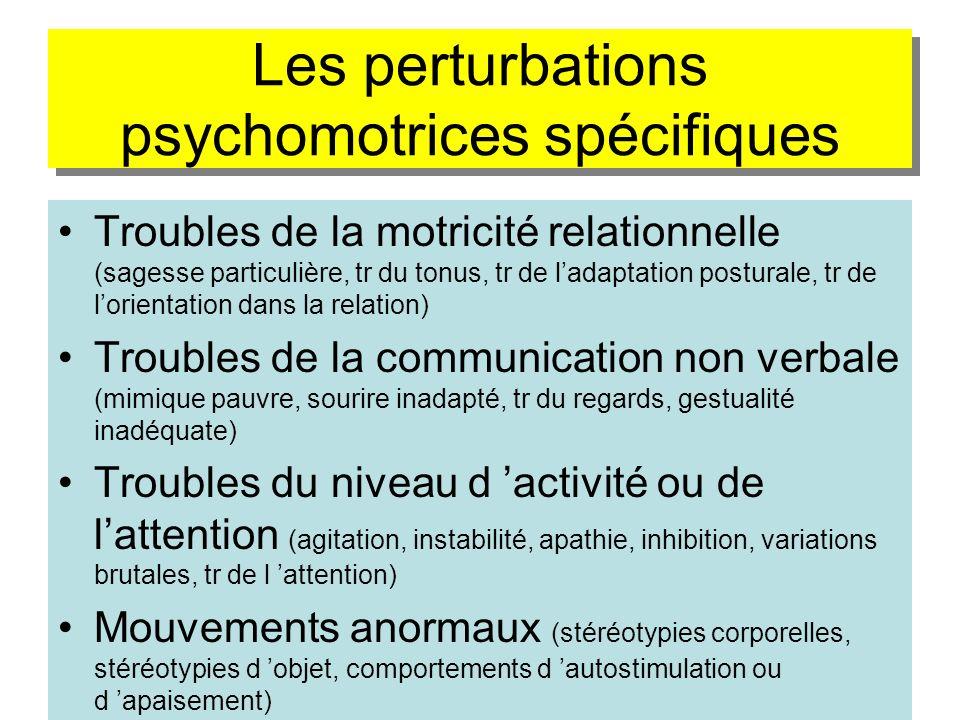 Les perturbations psychomotrices spécifiques