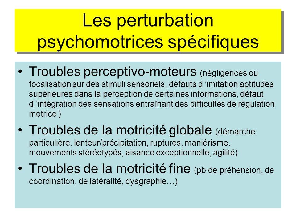 Les perturbation psychomotrices spécifiques