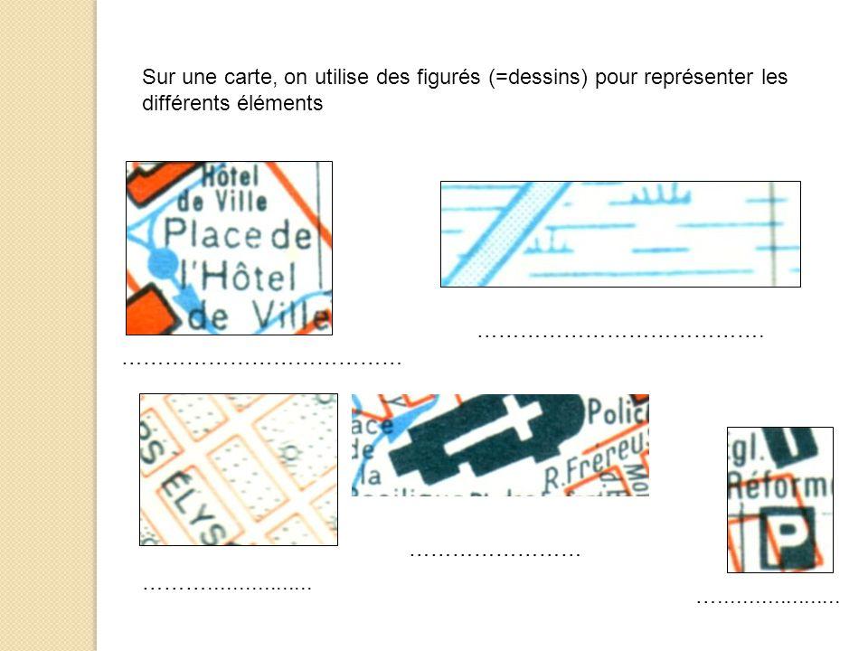 Sur une carte, on utilise des figurés (=dessins) pour représenter les différents éléments