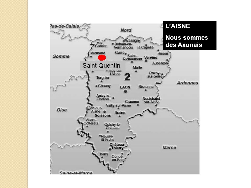 L'AISNE Nous sommes des Axonais Saint Quentin