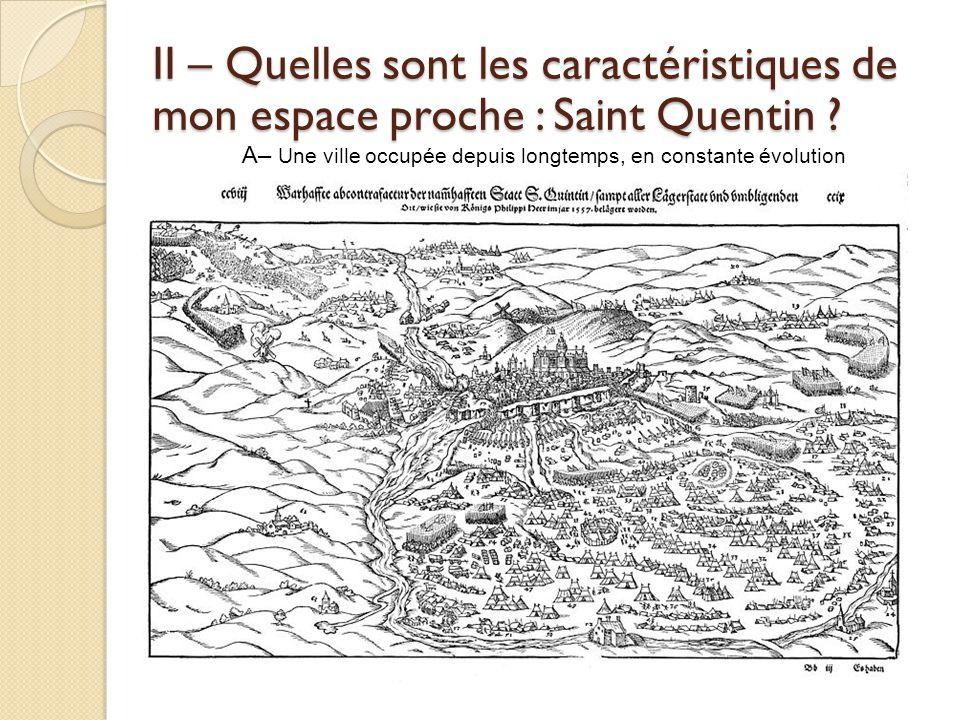 II – Quelles sont les caractéristiques de mon espace proche : Saint Quentin