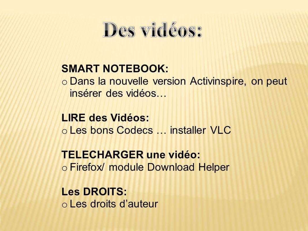 Dans la nouvelle version Activinspire, on peut insérer des vidéos…