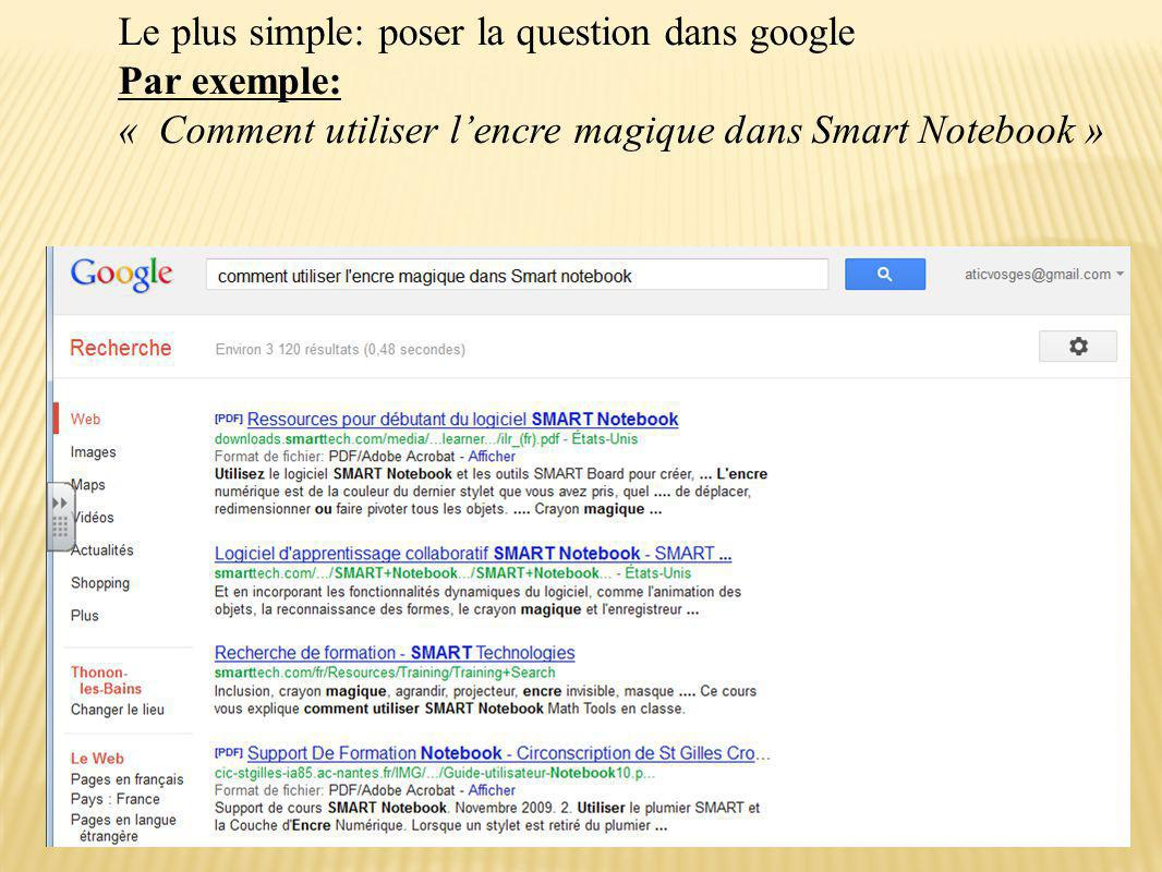Le plus simple: poser la question dans google Par exemple: