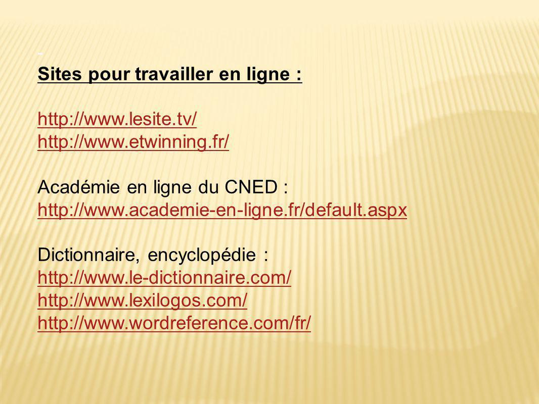 Sites pour travailler en ligne : http://www.lesite.tv/