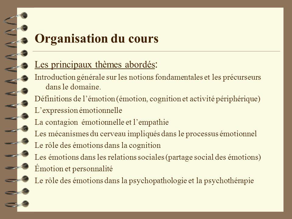 Organisation du cours Les principaux thèmes abordés: