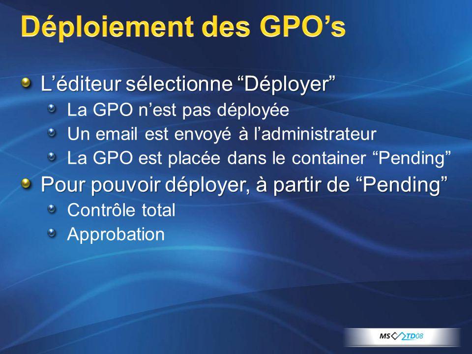 Déploiement des GPO's L'éditeur sélectionne Déployer