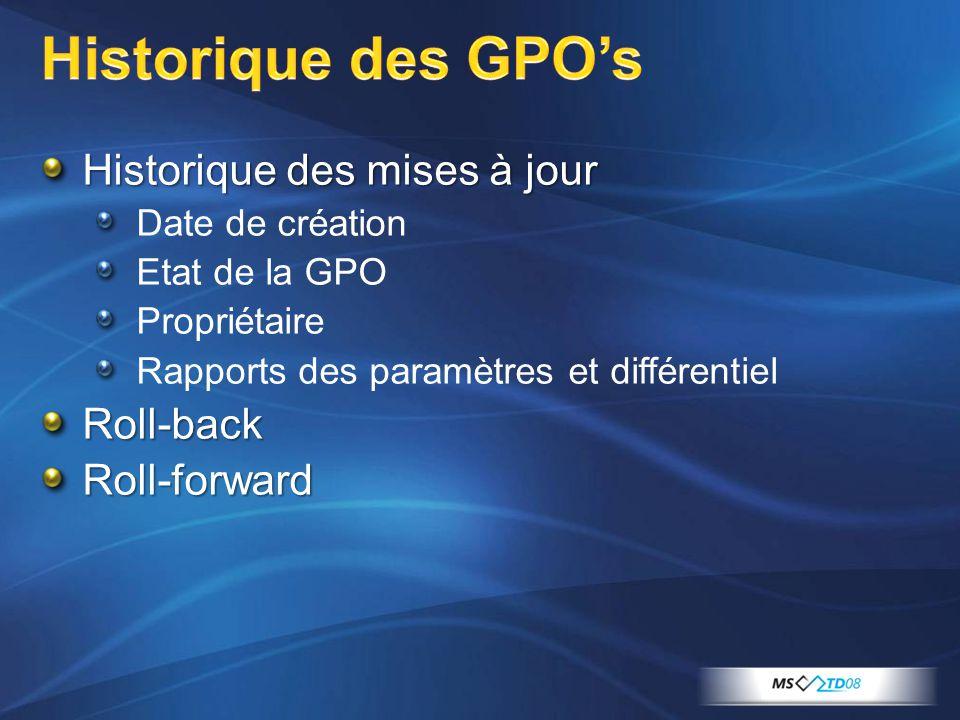 Historique des GPO's Historique des mises à jour Roll-back