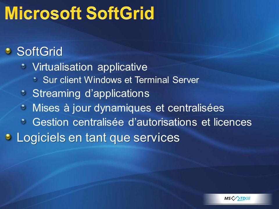 Microsoft SoftGrid SoftGrid Logiciels en tant que services