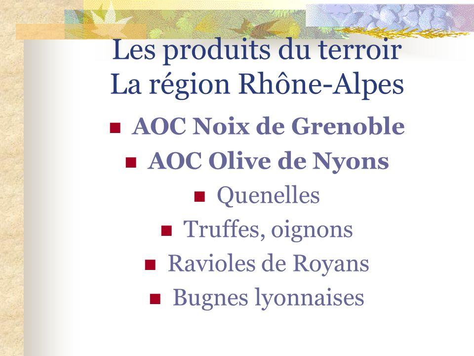Les produits du terroir La région Rhône-Alpes