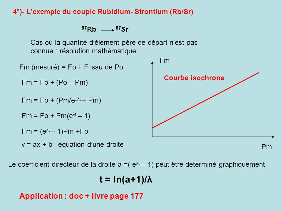 t = ln(a+1)/λ Application : doc + livre page 177