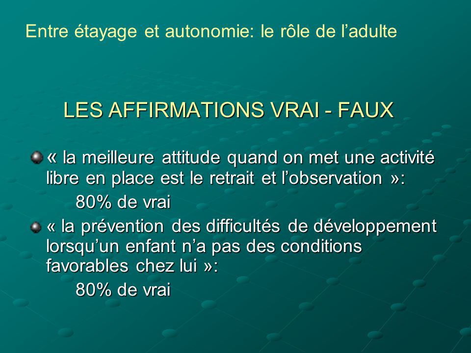 LES AFFIRMATIONS VRAI - FAUX
