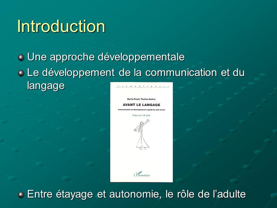 Introduction Une approche développementale
