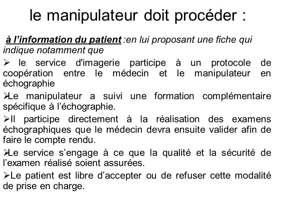 le manipulateur doit procéder :
