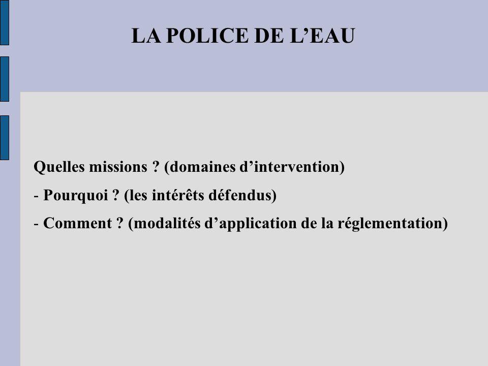 LA POLICE DE L'EAU Quelles missions (domaines d'intervention)