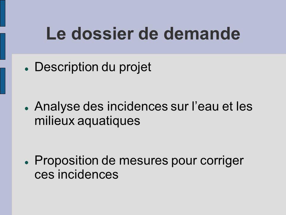 Le dossier de demande Description du projet