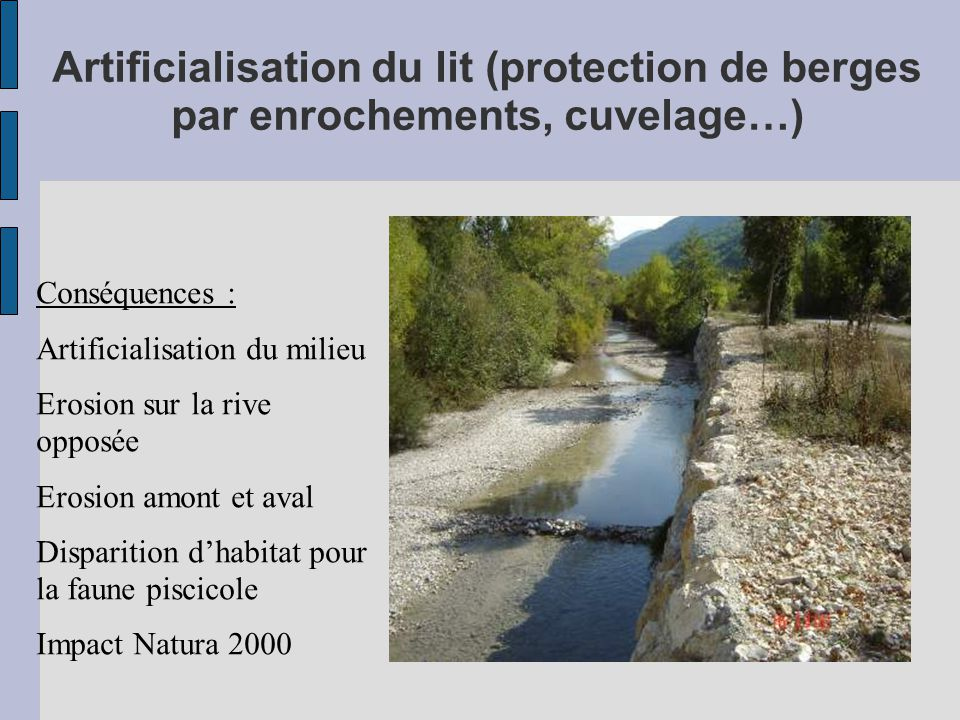 Artificialisation du lit (protection de berges par enrochements, cuvelage…)