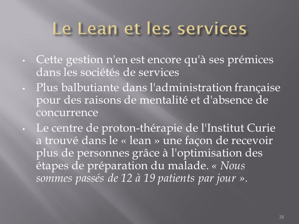 Le Lean et les services Cette gestion n en est encore qu à ses prémices dans les sociétés de services.